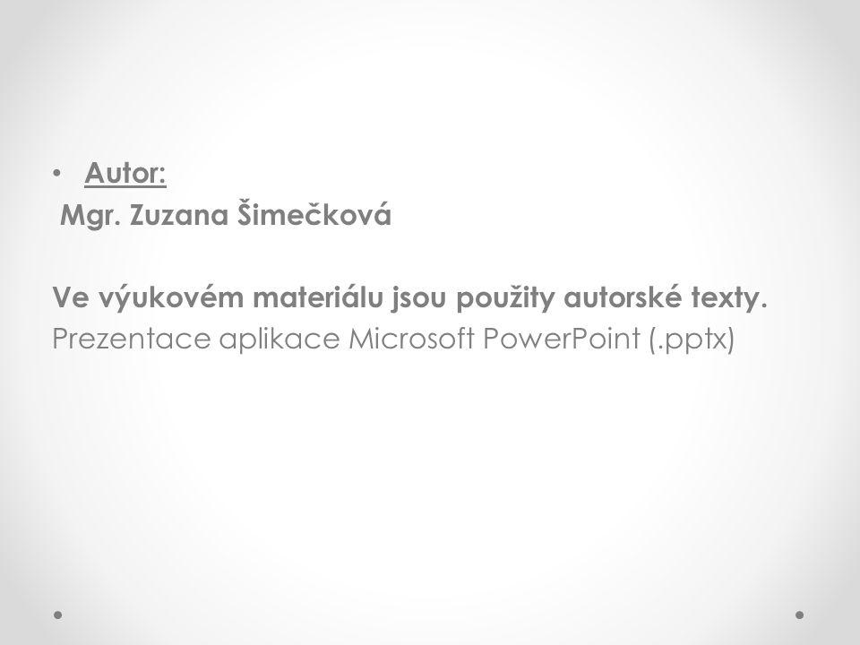 Autor: Mgr. Zuzana Šimečková Ve výukovém materiálu jsou použity autorské texty.