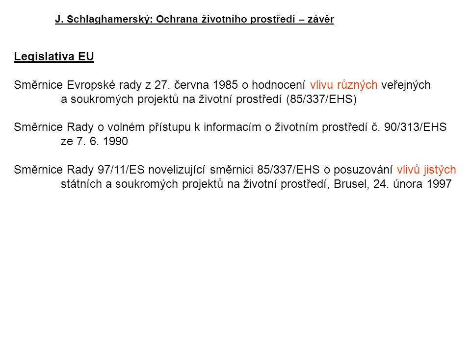 J. Schlaghamerský: Ochrana životního prostředí – závěr Legislativa EU Směrnice Evropské rady z 27.