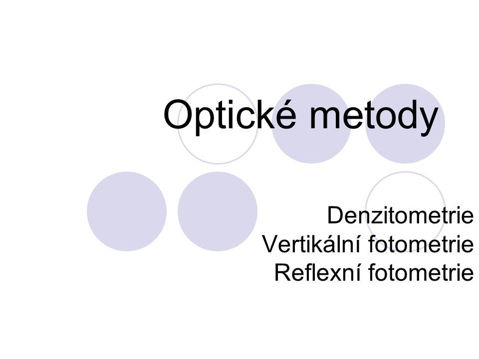 Optické metody Denzitometrie Vertikální fotometrie Reflexní fotometrie