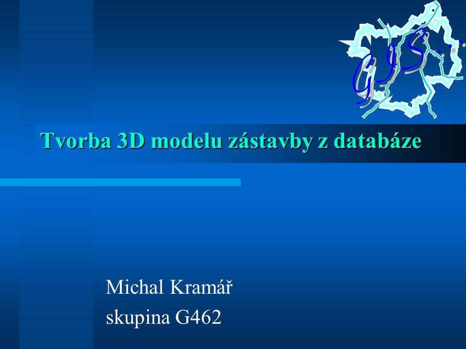 Tvorba 3D modelu zástavby z databáze Michal Kramář skupina G462