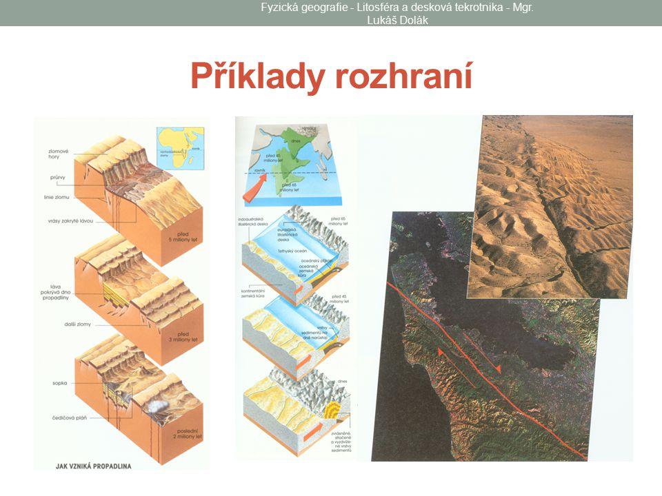Příklady rozhraní Fyzická geografie - Litosféra a desková tekrotnika - Mgr. Lukáš Dolák