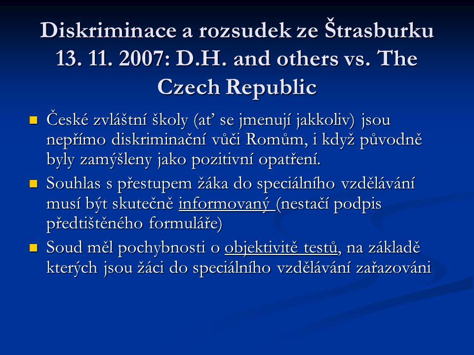Diskriminace a rozsudek ze Štrasburku 13. 11. 2007: D.H. and others vs. The Czech Republic České zvláštní školy (ať se jmenují jakkoliv) jsou nepřímo