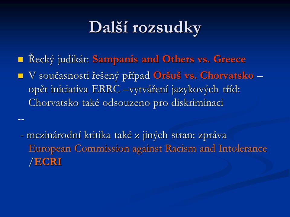 Další rozsudky Řecký judikát: Sampanis and Others vs. Greece Řecký judikát: Sampanis and Others vs. Greece V současnosti řešený případ Oršuš vs. Chorv