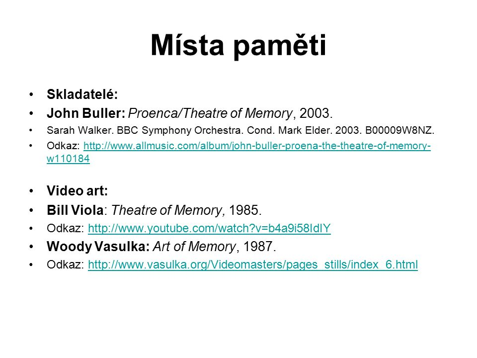 Místa paměti Skladatelé: John Buller: Proenca/Theatre of Memory, 2003.