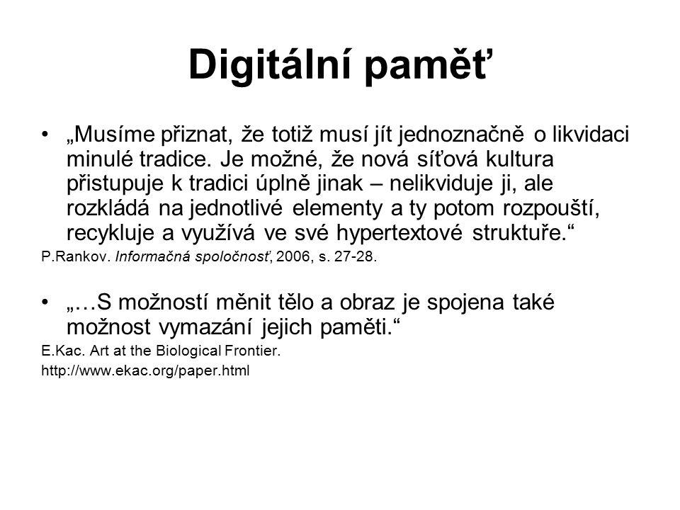 """Digitální paměť """"Musíme přiznat, že totiž musí jít jednoznačně o likvidaci minulé tradice."""