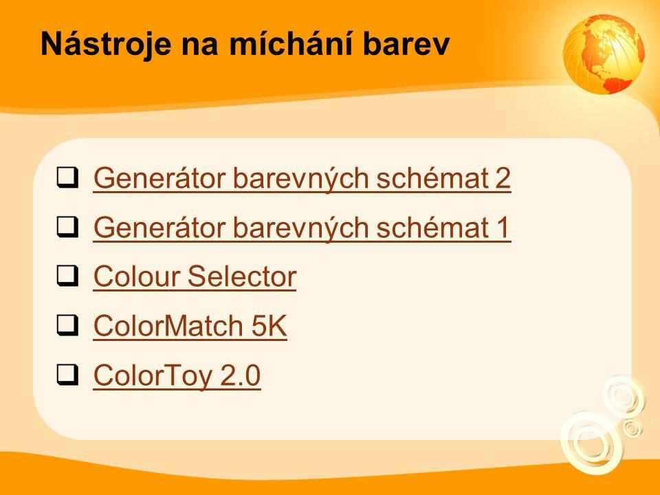 Nástroje na míchání barev  Generátor barevných schémat 2 Generátor barevných schémat 2  Generátor barevných schémat 1 Generátor barevných schémat 1