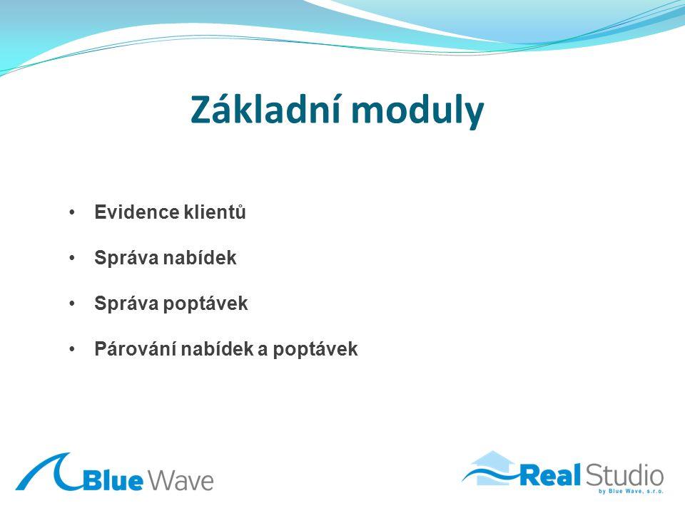 Základní moduly Evidence klientů Správa nabídek Správa poptávek Párování nabídek a poptávek