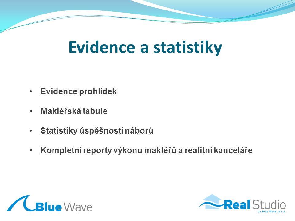 Evidence a statistiky Evidence prohlídek Makléřská tabule Statistiky úspěšnosti náborů Kompletní reporty výkonu makléřů a realitní kanceláře