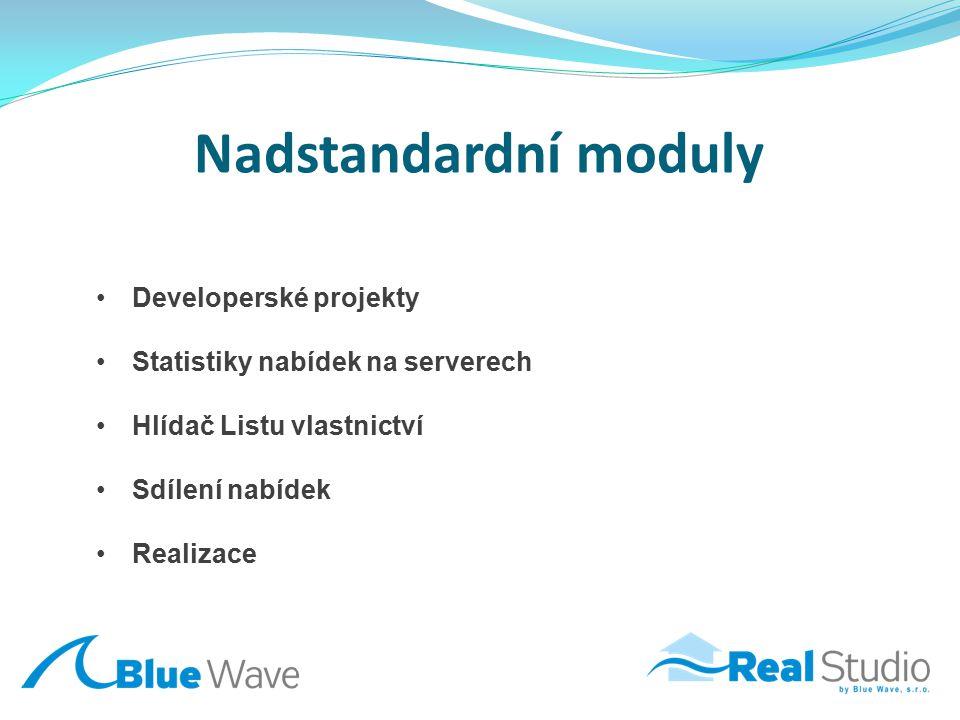 Nadstandardní moduly Developerské projekty Statistiky nabídek na serverech Hlídač Listu vlastnictví Sdílení nabídek Realizace