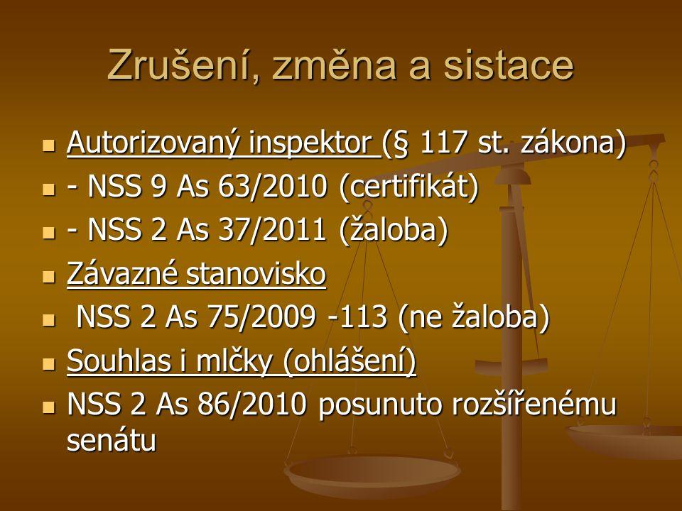 Zrušení, změna a sistace Autorizovaný inspektor (§ 117 st. zákona) Autorizovaný inspektor (§ 117 st. zákona) - NSS 9 As 63/2010 (certifikát) - NSS 9 A