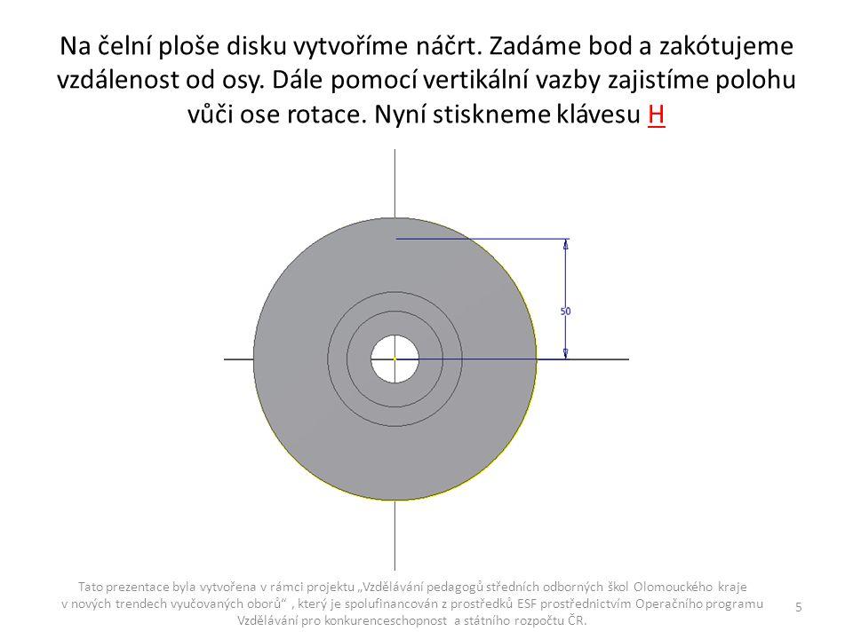 Na čelní ploše disku vytvoříme náčrt. Zadáme bod a zakótujeme vzdálenost od osy.