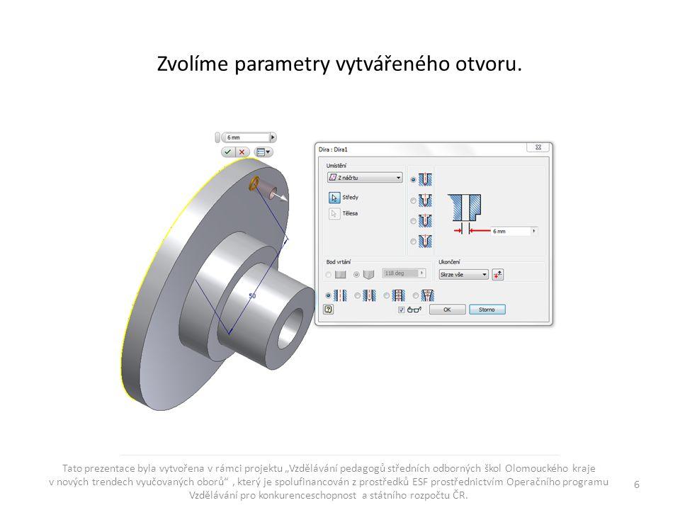 Zvolíme parametry vytvářeného otvoru.