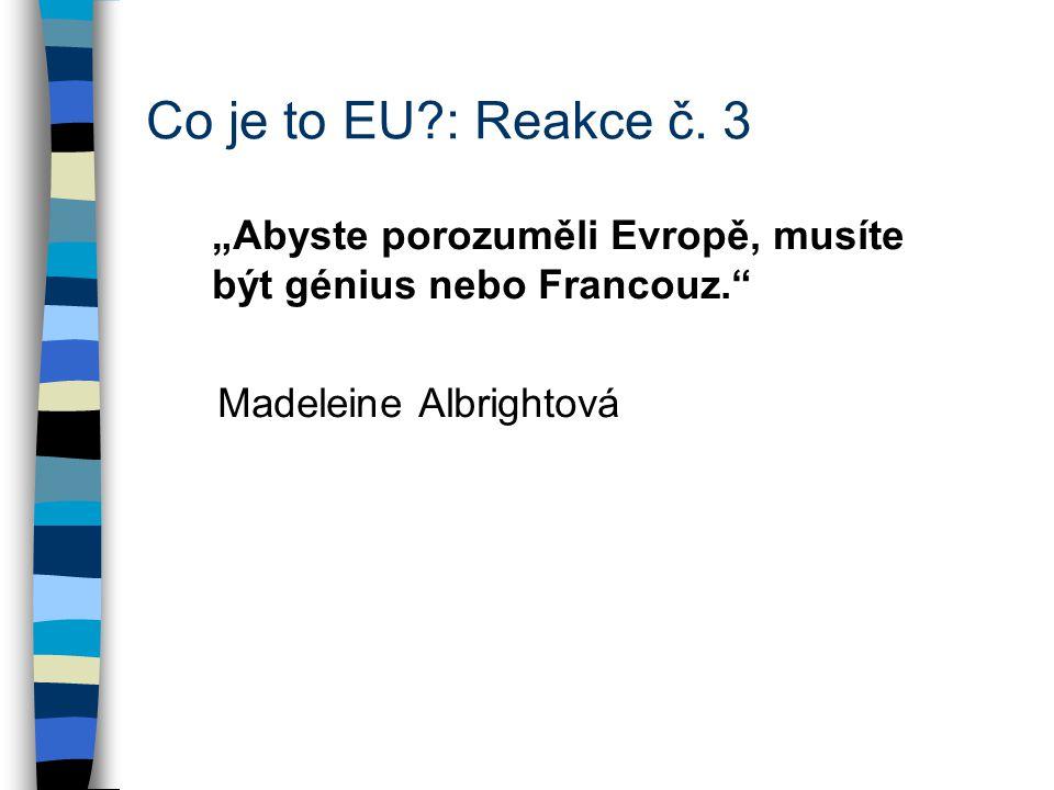 Co je to EU : Reakce č.