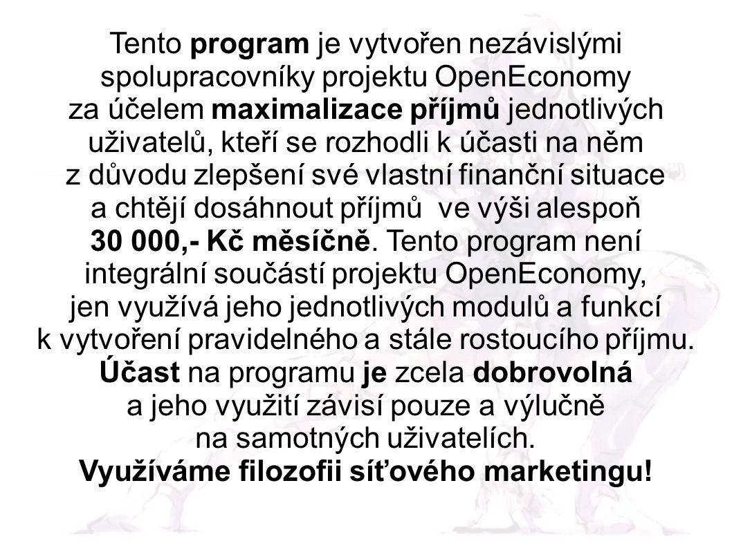 Tento program je vytvořen nezávislými spolupracovníky projektu OpenEconomy za účelem maximalizace příjmů jednotlivých uživatelů, kteří se rozhodli k účasti na něm z důvodu zlepšení své vlastní finanční situace a chtějí dosáhnout příjmů ve výši alespoň 30 000,- Kč měsíčně.