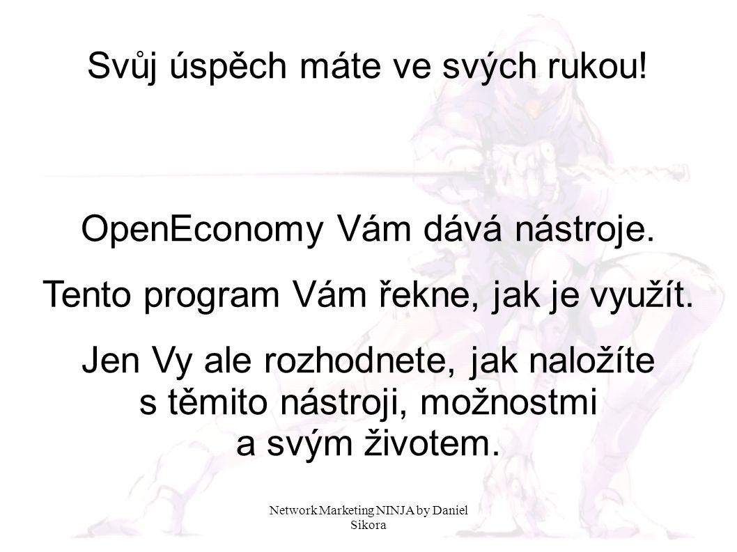 Network Marketing NINJA by Daniel Sikora Využijeme následujících nástrojů: Open-Pre-Launch OpenBlog OpenAdvert OpenAurum