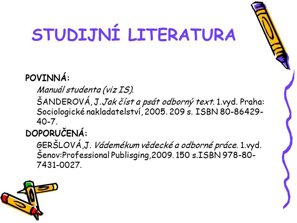 STUDIJNÍ LITERATURA POVINNÁ: Manuál studenta (viz IS).