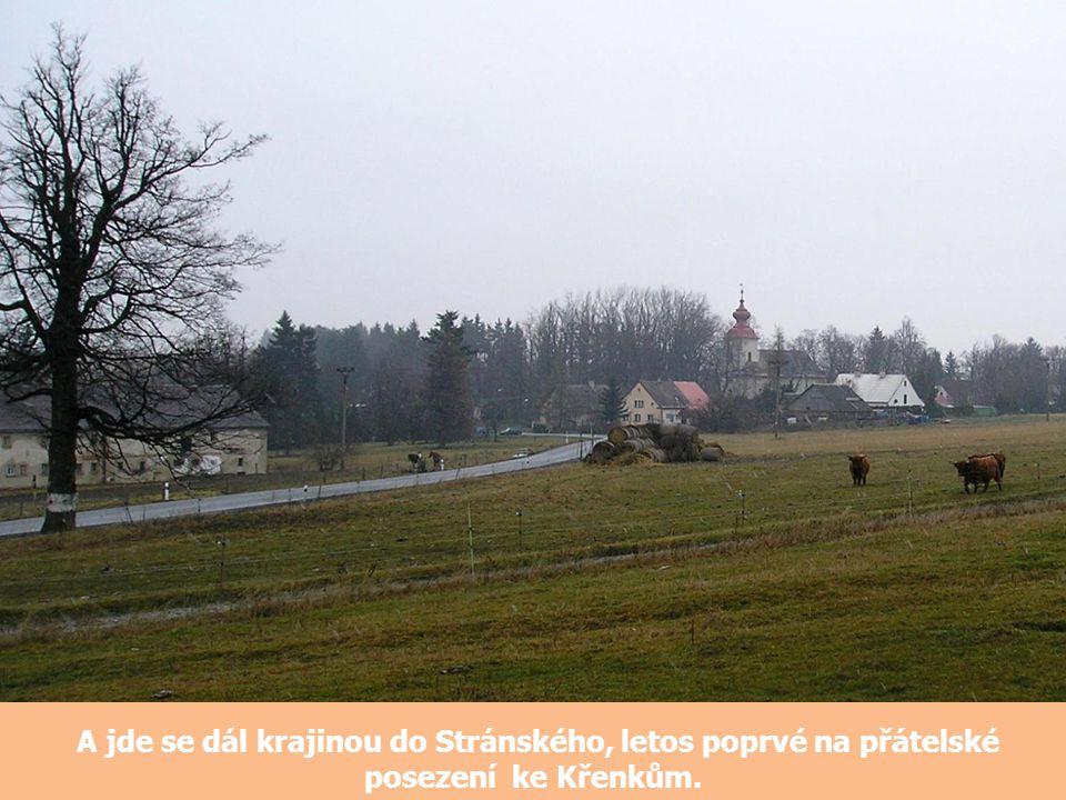 A jde se dál krajinou do Stránského, letos poprvé na přátelské posezení ke Křenkům.