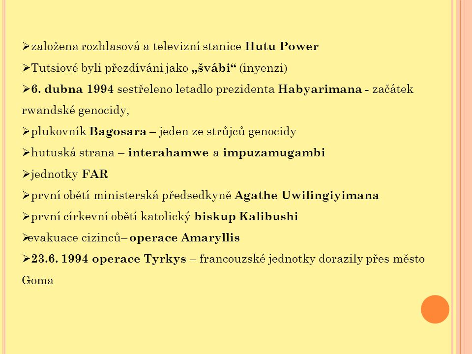 """ založena rozhlasová a televizní stanice Hutu Power  Tutsiové byli přezdíváni jako """"švábi"""" (inyenzi)  6. dubna 1994 sestřeleno letadlo prezidenta H"""