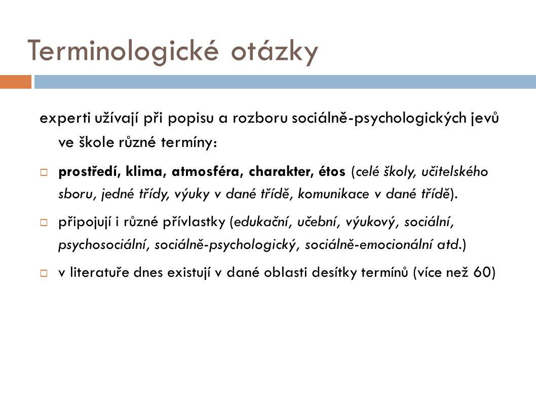 Terminologické otázky experti užívají při popisu a rozboru sociálně-psychologických jevů ve škole různé termíny:  prostředí, klima, atmosféra, charak