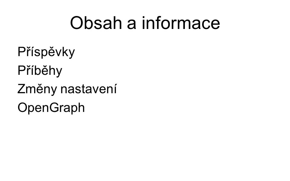 Obsah a informace Příspěvky Příběhy Změny nastavení OpenGraph