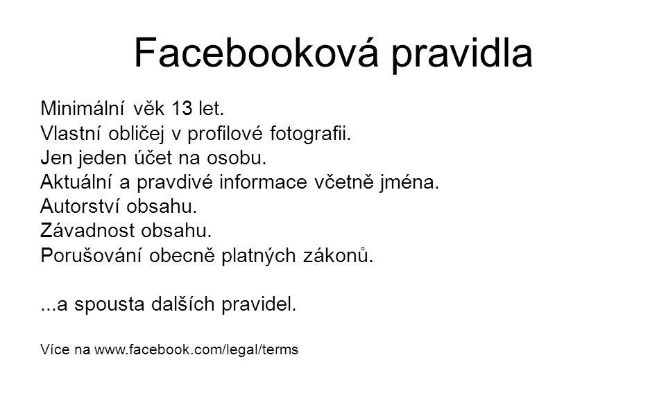 Facebooková pravidla Minimální věk 13 let. Vlastní obličej v profilové fotografii.
