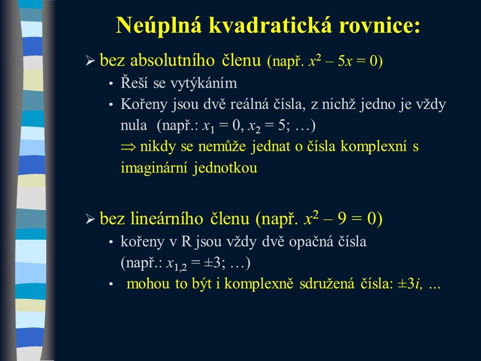 Neúplná kvadratická rovnice:  bez absolutního členu (např.