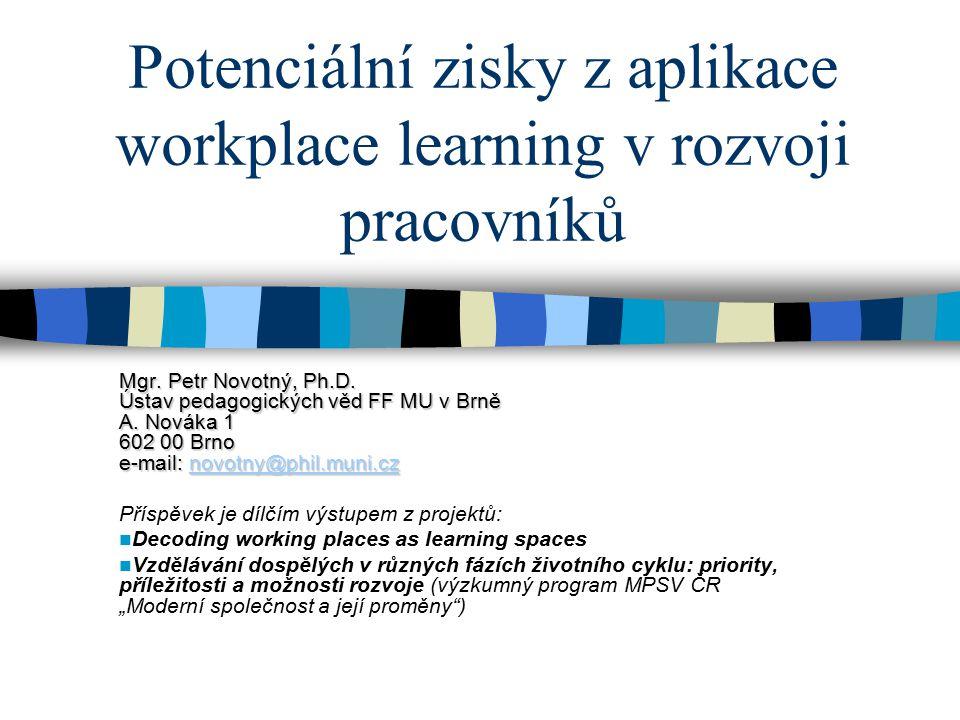 Potenciální zisky z aplikace workplace learning v rozvoji pracovníků Mgr.