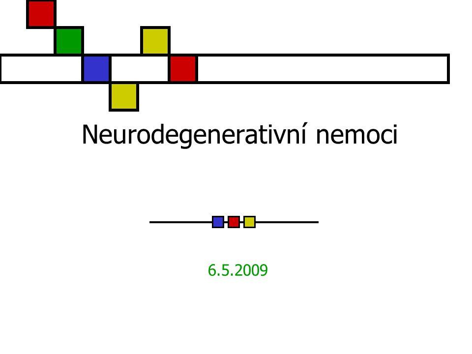 Neurodegenerativní nemoci 6.5.2009