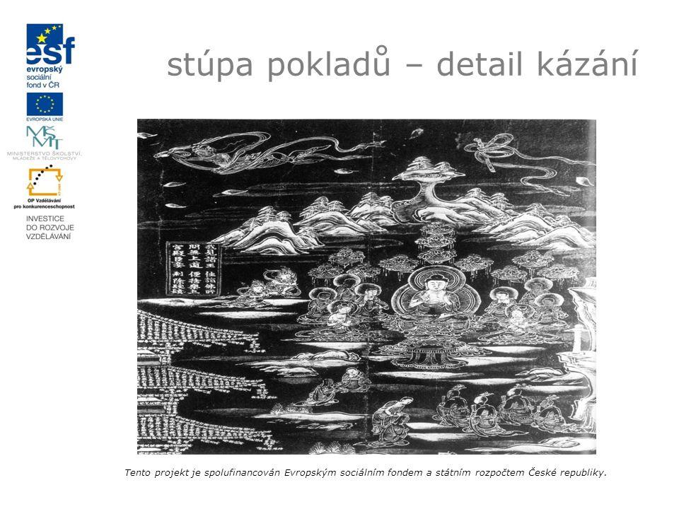 stúpa pokladů – detail kázání Tento projekt je spolufinancován Evropským sociálním fondem a státním rozpočtem České republiky.