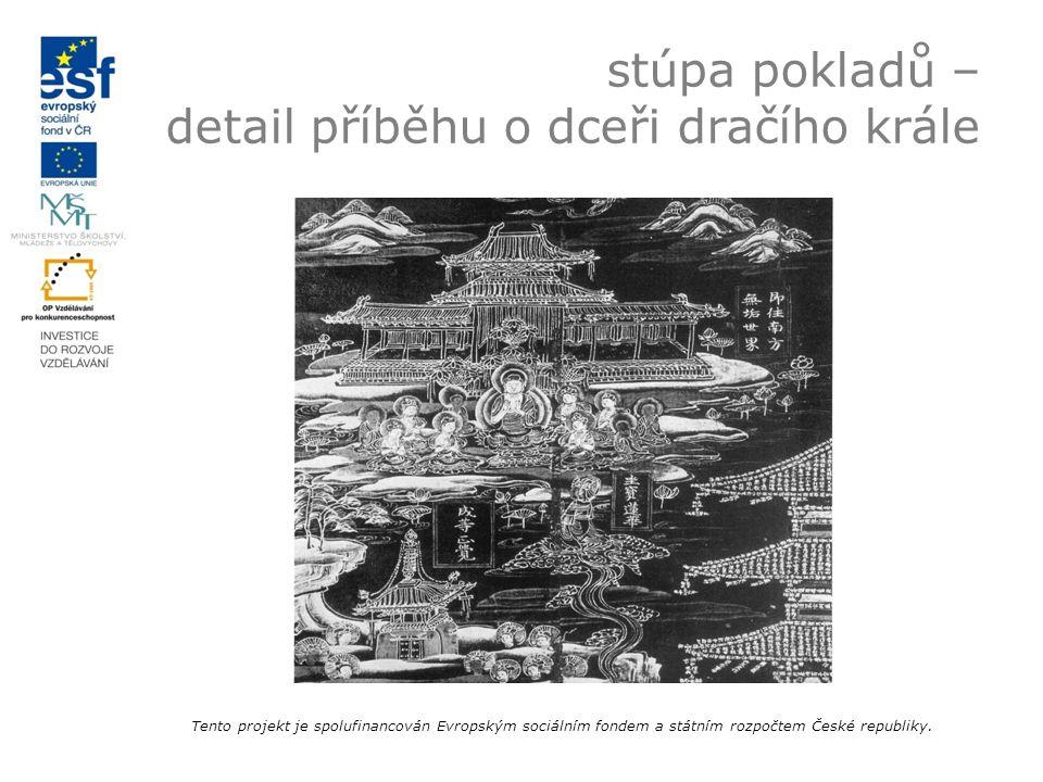 stúpa pokladů – detail příběhu o dceři dračího krále Tento projekt je spolufinancován Evropským sociálním fondem a státním rozpočtem České republiky.