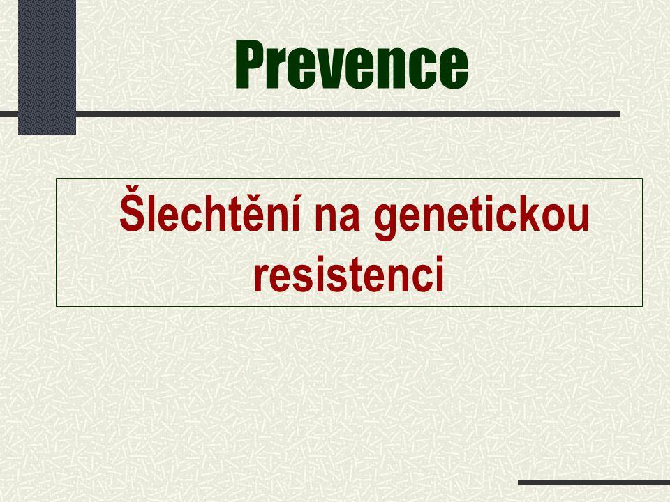 Prevence Šlechtění na genetickou resistenci