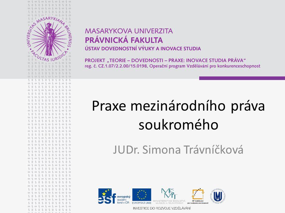 Praxe mezinárodního práva soukromého JUDr. Simona Trávníčková