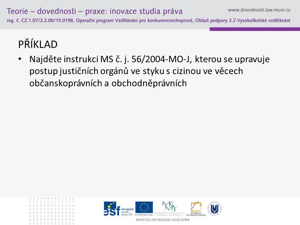 PŘÍKLAD Najděte instrukci MS č. j.