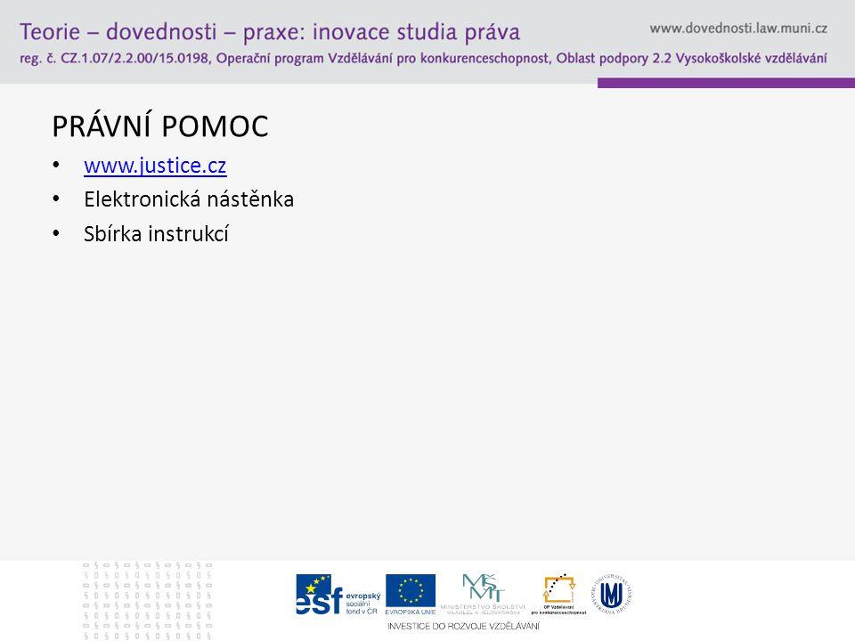PRÁVNÍ POMOC www.justice.cz Elektronická nástěnka Sbírka instrukcí