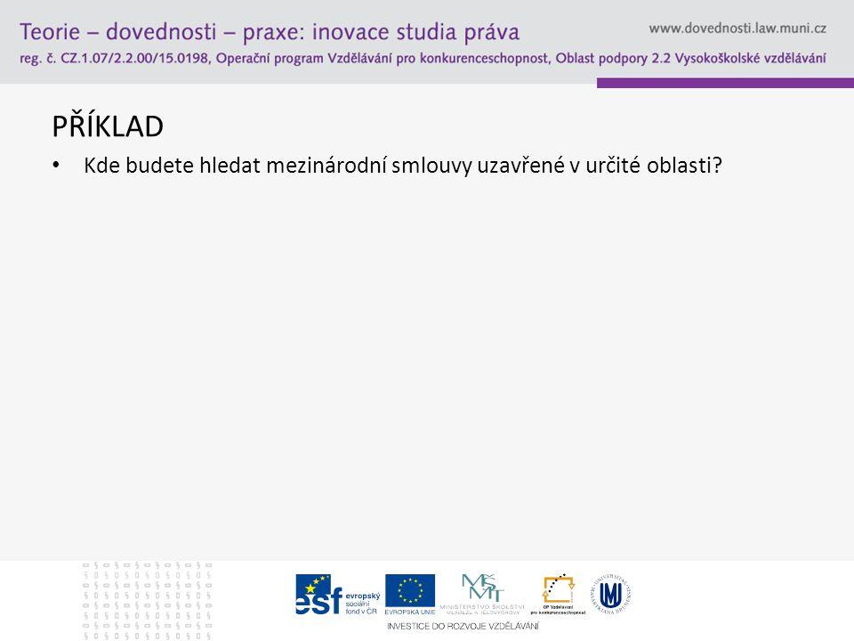 MEZINÁRODNÍ SMLOUVY ASPI www.justice.cz www.mzv.cz www.umpod.cz