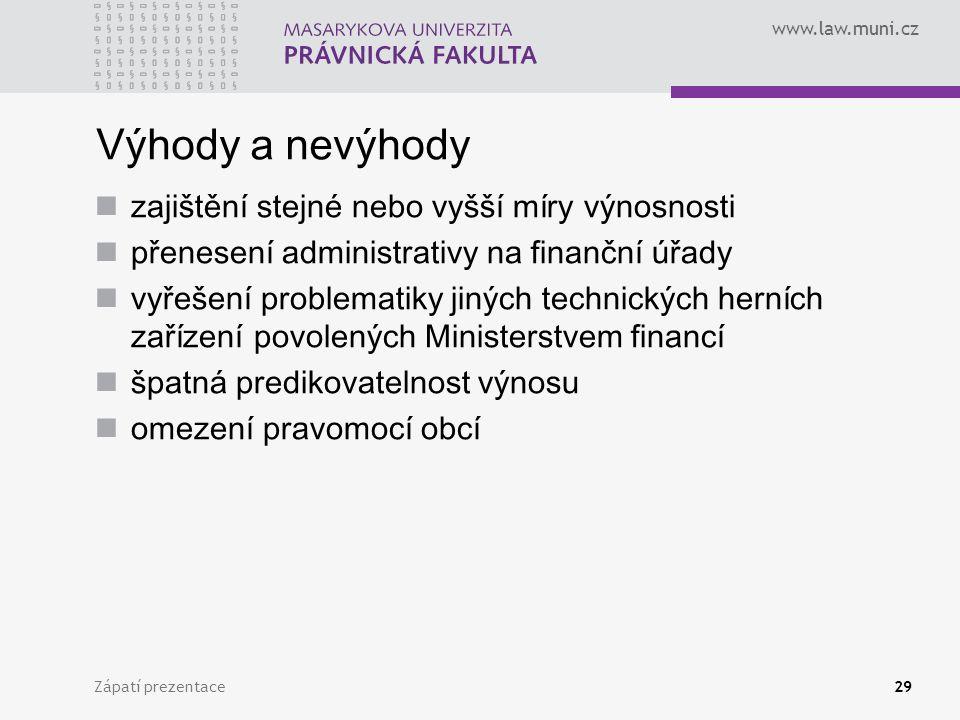 www.law.muni.cz Zápatí prezentace29 Výhody a nevýhody zajištění stejné nebo vyšší míry výnosnosti přenesení administrativy na finanční úřady vyřešení