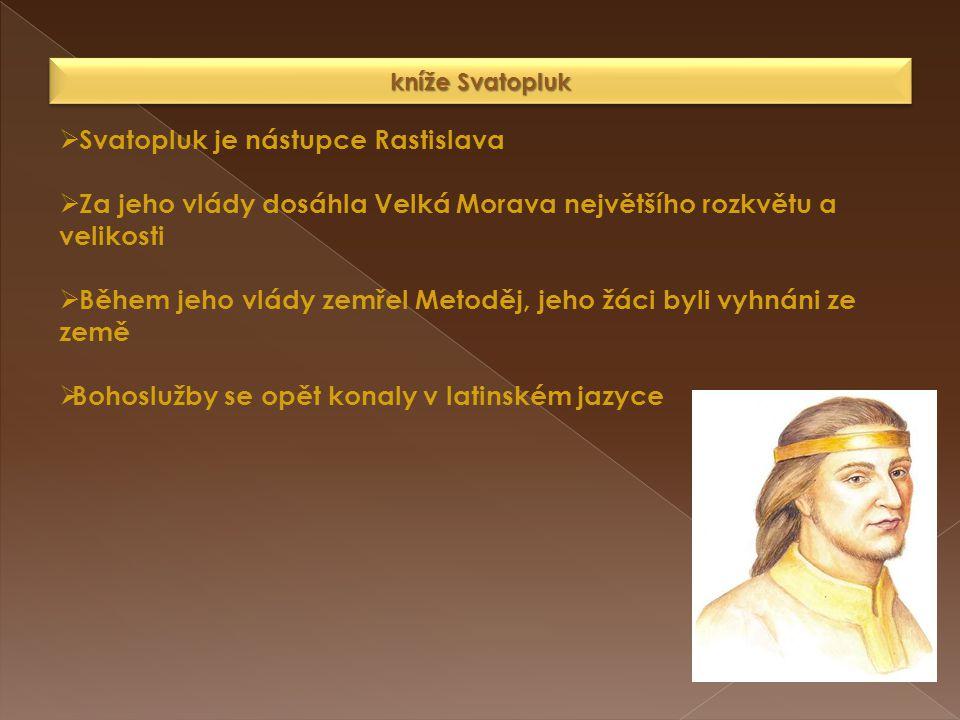 kníže Svatopluk  Svatopluk je nástupce Rastislava  Za jeho vlády dosáhla Velká Morava největšího rozkvětu a velikosti  Během jeho vlády zemřel Meto