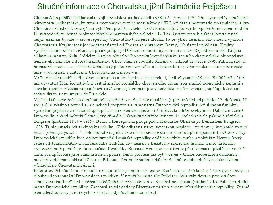 Stručné informace o Chorvatsku, jižní Dalmácii a Pelješacu Chorvatská republika deklarovala svoji nezávislost na Jugoslávii (SFRJ) 25. června 1991. Tí