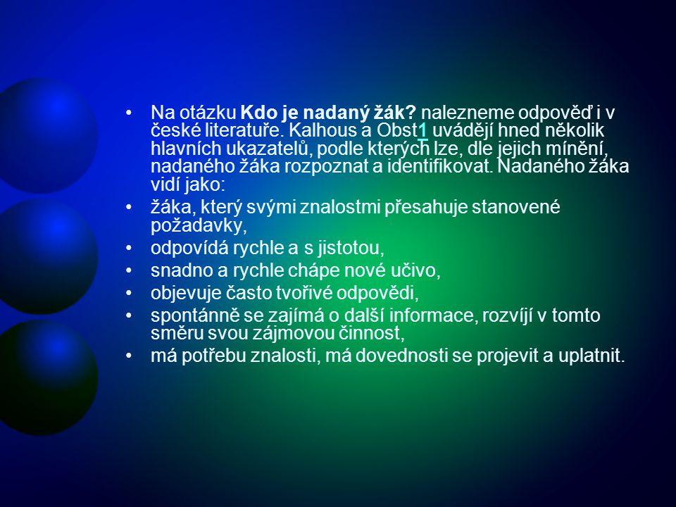 Na otázku Kdo je nadaný žák.nalezneme odpověď i v české literatuře.