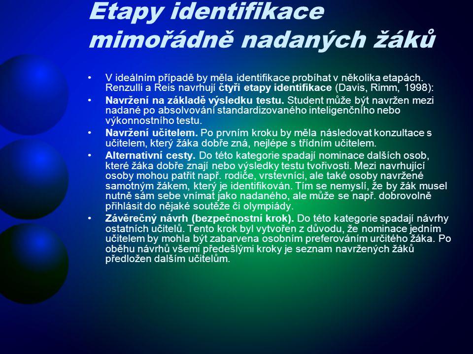 Etapy identifikace mimořádně nadaných žáků V ideálním případě by měla identifikace probíhat v několika etapách. Renzulli a Reis navrhují čtyři etapy i