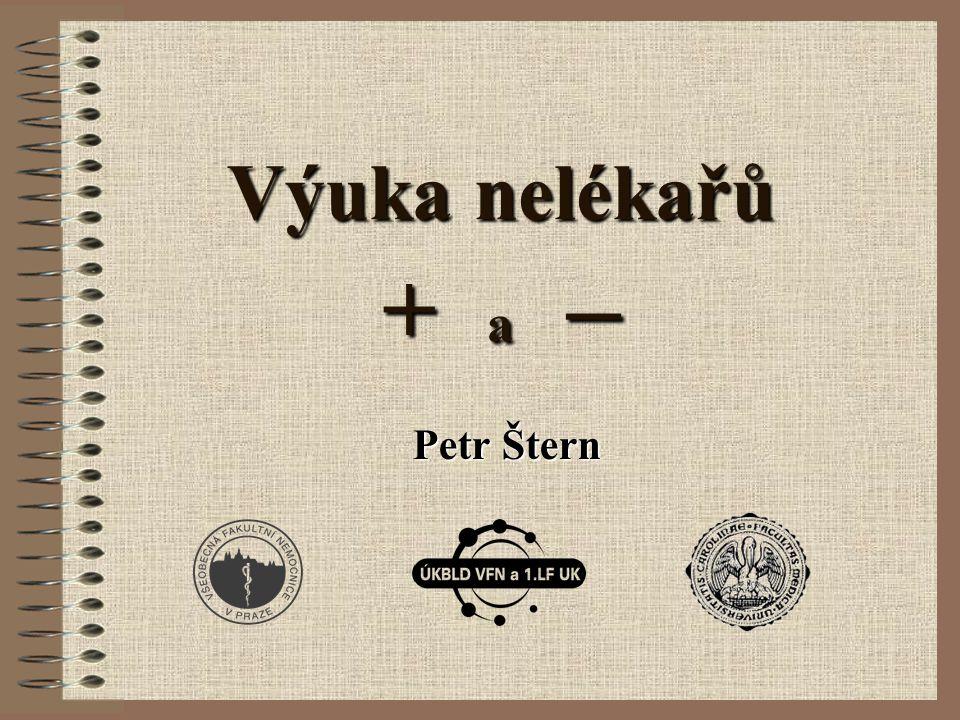 Výuka nelékařů + a – Petr Štern