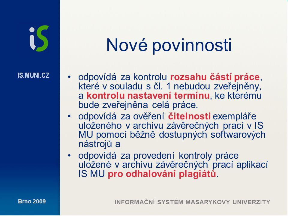 Brno 2009 INFORMAČNÍ SYSTÉM MASARYKOVY UNIVERZITY Kontrola nezveřejněných částí