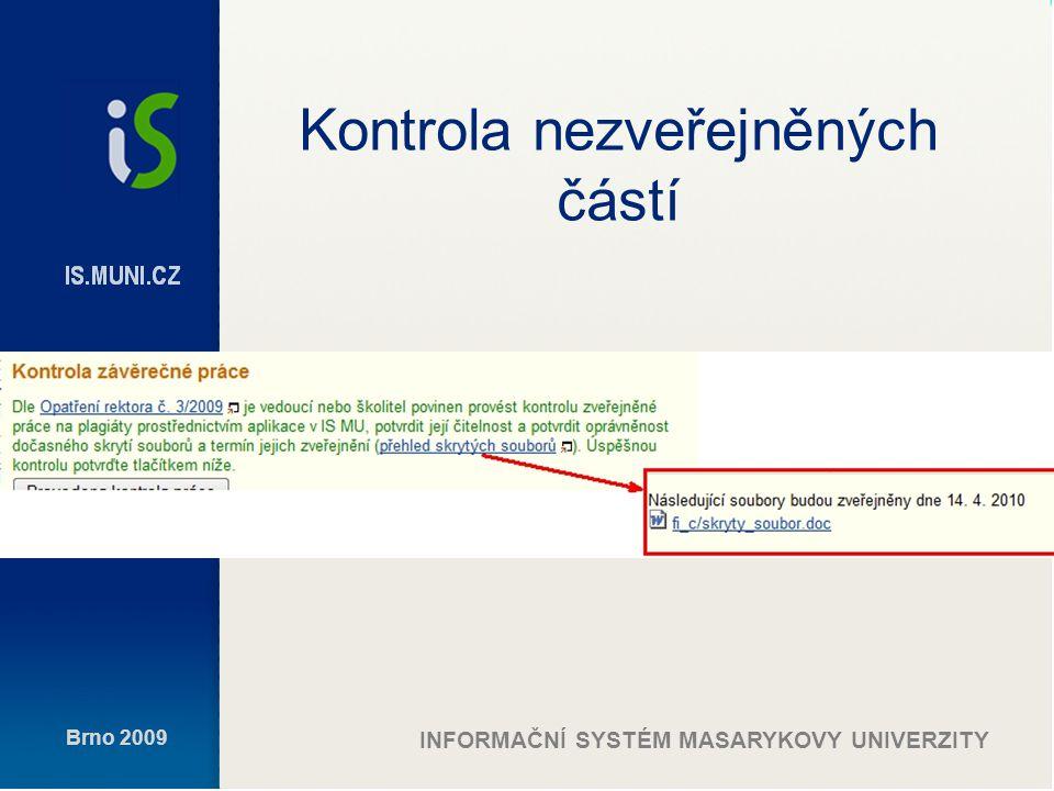 Brno 2009 INFORMAČNÍ SYSTÉM MASARYKOVY UNIVERZITY Kontrola čitelnosti
