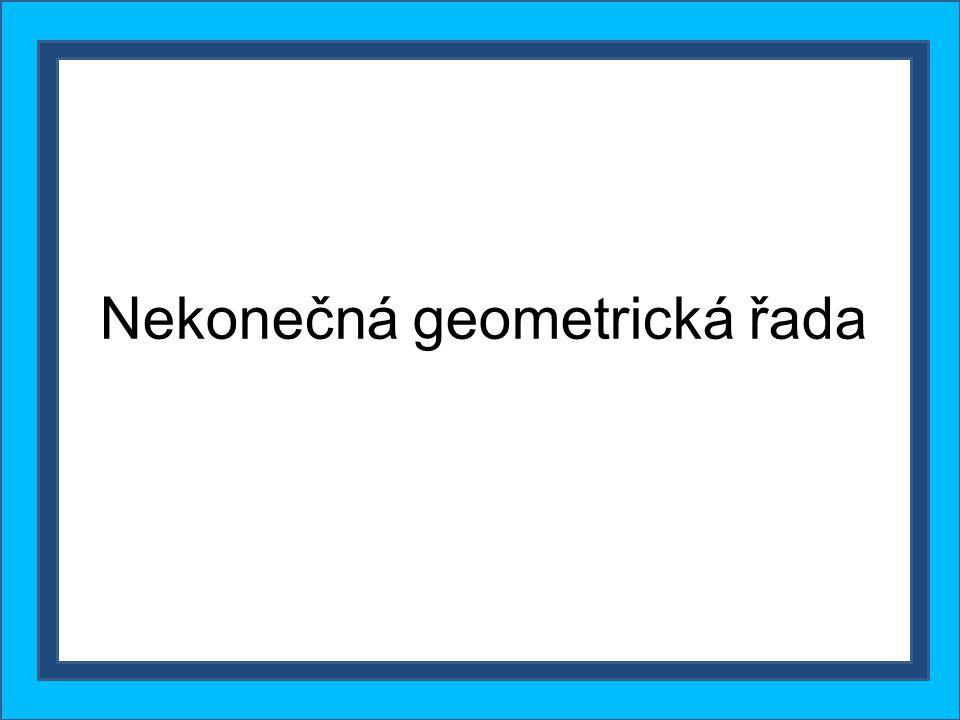 Nekonečná geometrická řada