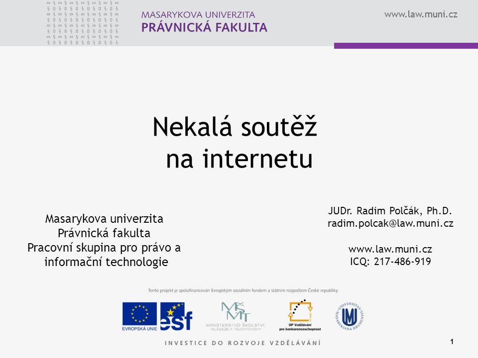 www.law.muni.cz 1 Masarykova univerzita Právnická fakulta Pracovní skupina pro právo a informační technologie JUDr.