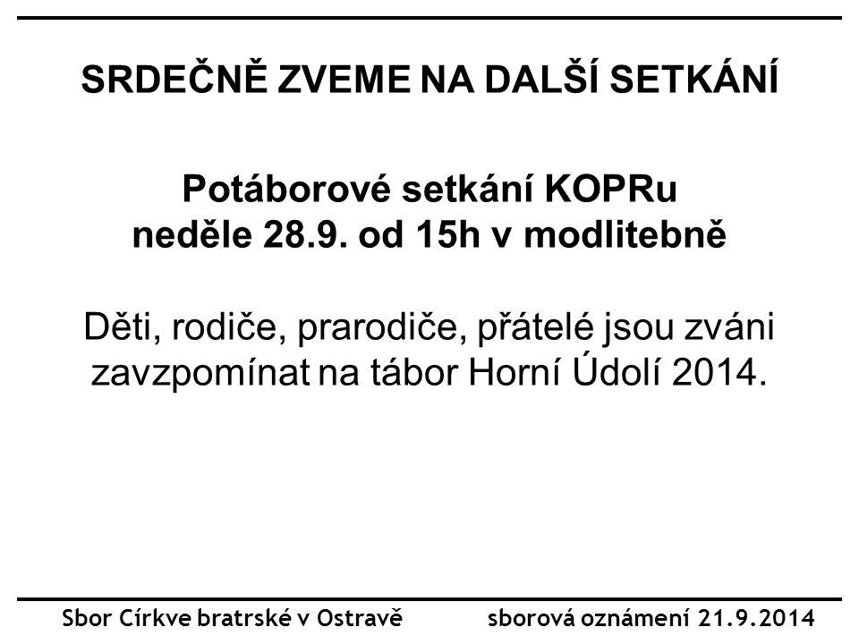SRDEČNĚ ZVEME NA DALŠÍ SETKÁNÍ Potáborové setkání KOPRu neděle 28.9.