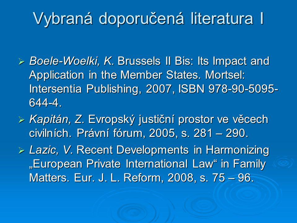 Vybraná doporučená literatura I  Boele-Woelki, K.