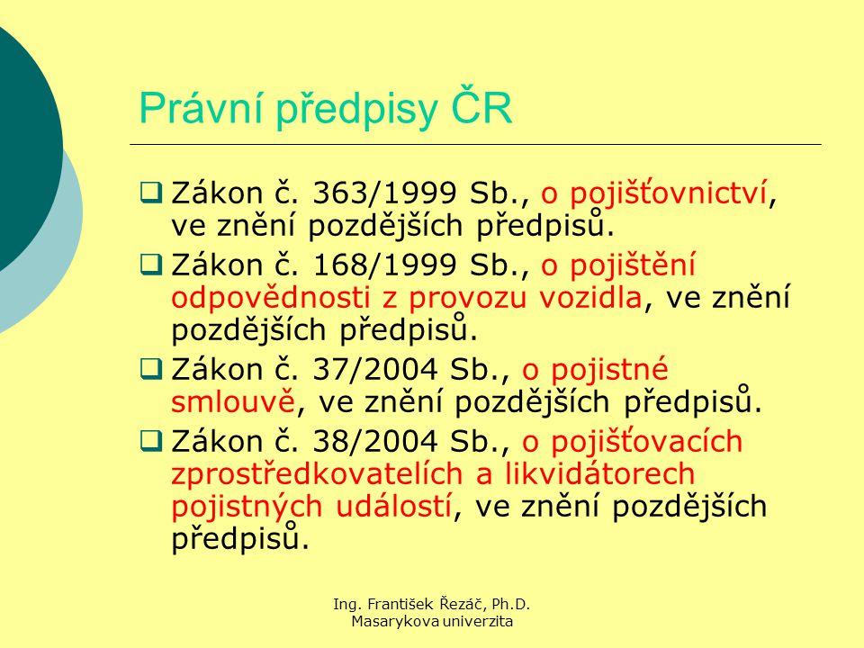 Ing. František Řezáč, Ph.D. Masarykova univerzita Právní předpisy ČR  Zákon č.