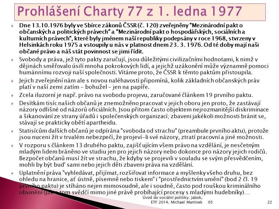  Dne 13.10.1976 byly ve Sbírce zákonů ČSSR (č.