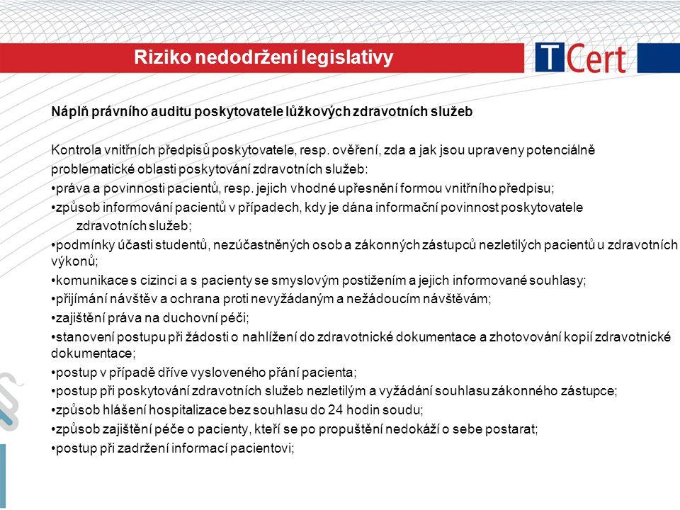 Náplň právního auditu poskytovatele lůžkových zdravotních služeb Kontrola vnitřních předpisů poskytovatele, resp. ověření, zda a jak jsou upraveny pot